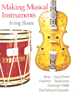 Making Musical Instruments by Irving Sloane
