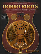 Dobro Roots - A Photo Tour of Prewar Wood Body Dobros - Steve Toth