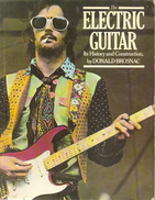 The Electric Guitar, It's History and Construction by Donald Brosnac