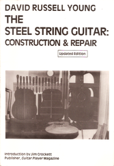Steel String Guitar Construction & Repair by David Russell Young