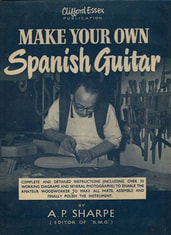 Make Your Own Spanish Guitar by A.P.Sharpe
